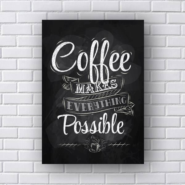 Quadro Decorativo Coffee Makes Everything Possible