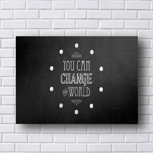Quadro Decorativo You Can Change the World