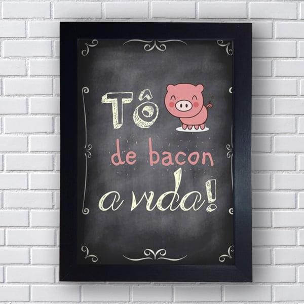 Quadro Decorativo Tô de Bacon a Vida!