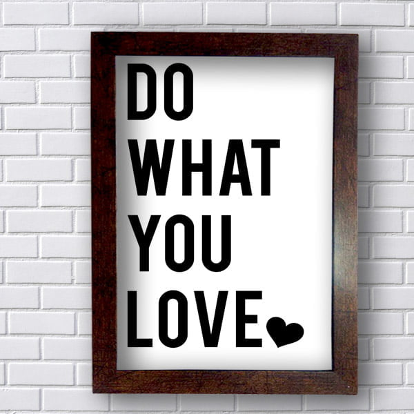 Quadro Decorativo  Do What you Love