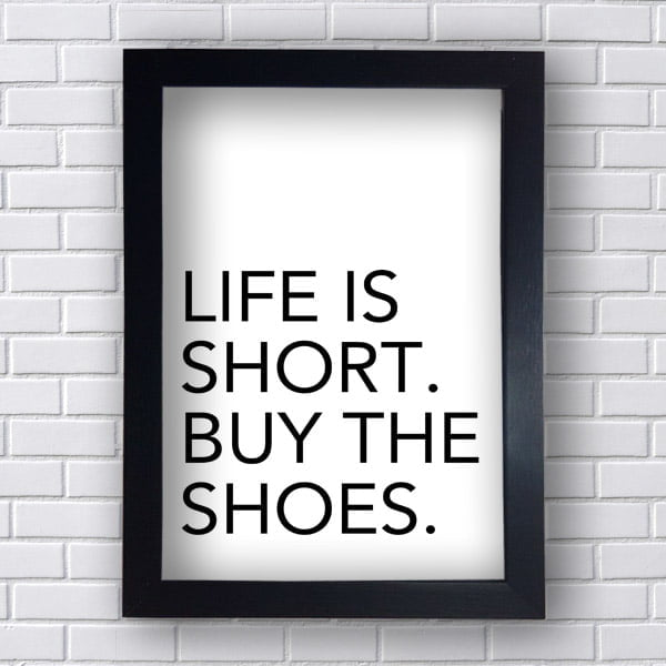 Quadro Decorativo Life is Short Buy the Shoes