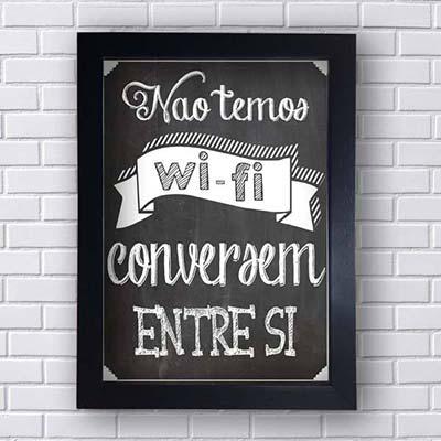 Quadro Decorativo Não temos wifi conversem entre si