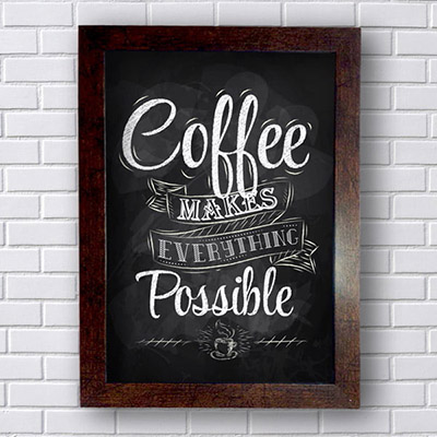 Quadro Decorativo Coffee Makes Everything Possible