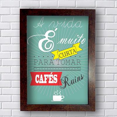 Quadro Decorativo A vida é muito curta para cafe ruim