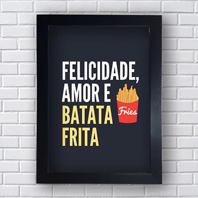 Placa Quadro Decorativo Felicidade, Amor e Batata Frita