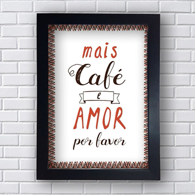 Placa Quadro Decorativo Mais Café e Amor Por Favor