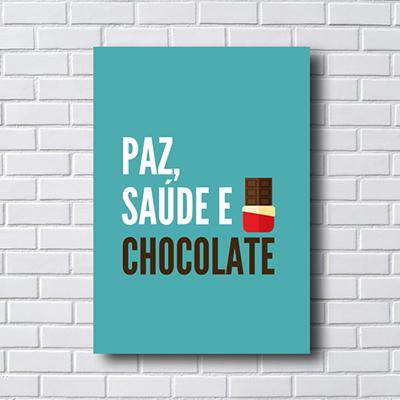 Placa Quadro Decorativo Paz, Saúde e Chocolate