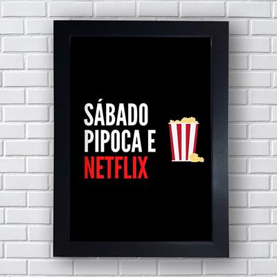 Placa Quadro Decorativo Sábado, Pipoca e Netflix