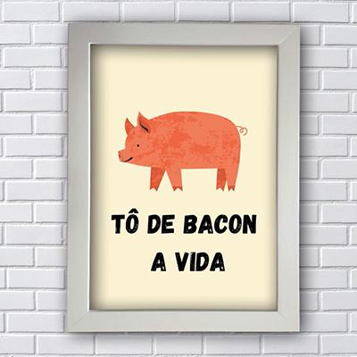 Placa Quadro Decorativo Tô de Bacon a Vida Novo