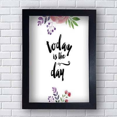 Placa Quadro Decorativo Today is The Day