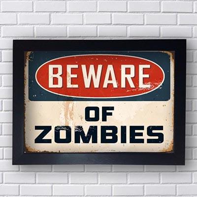 Quadro Decorativo Beware Of Zombies