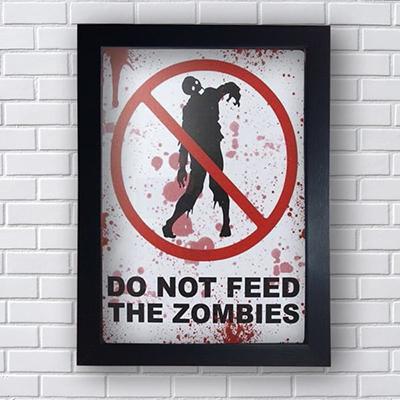 Quadro Decorativo Do Not Feed The Zombies