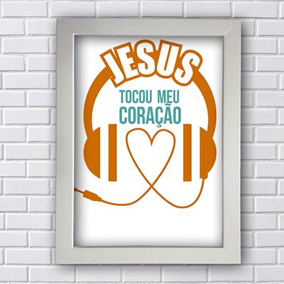 Quadro Placa Decorativa Jesus Tocou meu Coração