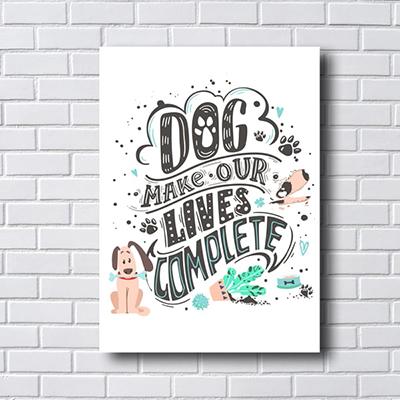 Quadro Decorativo Dogs Make Our Lives Complete