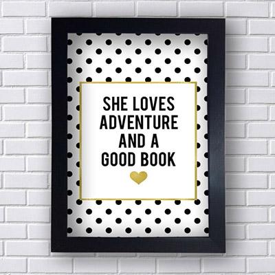 Quadro Decorativo She Loves Adventure and a Good Book