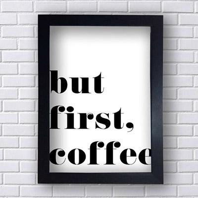 Quadro Decorativo But First coffee