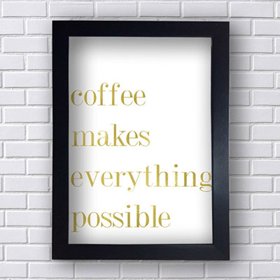 Quadro Decorativo Coffe makes