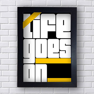 Quadro Decorativo Life Goes On