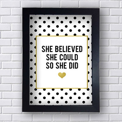 Quadro Decorativo She Belivied She Could So She Ded