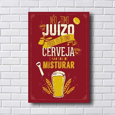 Quadro Não Tomo Juízo, Porque Tomo Cerveja