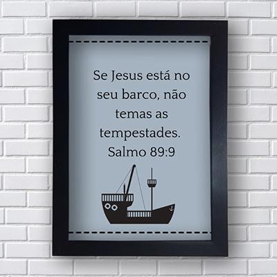PLACA QUADRO DECORATIVO SE JESUS ESTÁ NO SEU BARCO,NÃO TEMAS AS TEMPESTADES